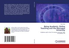 Bookcover of Being Academic: Online Teaching and the Managed University