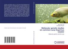 Обложка Molecular genetic studies on common carp (Cyprinus carpio)
