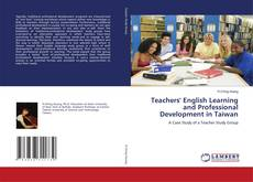 Bookcover of Teachers' English Learning and Professional Development in Taiwan