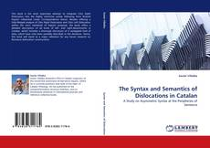 Bookcover of The Syntax and Semantics of Dislocations in Catalan