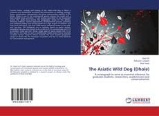 The Asiatic Wild Dog (Dhole) kitap kapağı