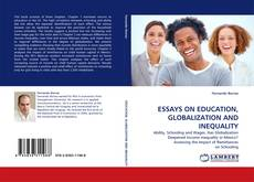 ESSAYS ON EDUCATION, GLOBALIZATION AND  INEQUALITY kitap kapağı