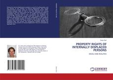 Bookcover of PROPERTY RIGHTS OF INTERNALLY DISPLACED PERSONS