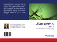 Bookcover of Biotransformation by microbes: Principle and Practice