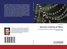Copertina di Dynamic wetting of fibers