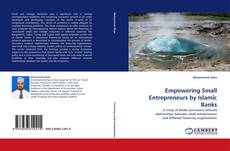 Bookcover of Empowering Small Entrepreneurs by Islamic Banks