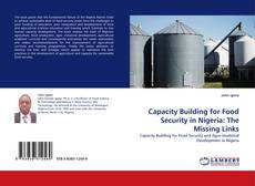 Bookcover of Capacity Building for Food Security in Nigeria: The Missing Links