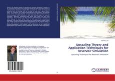 Copertina di Upscaling Theory and Application Techniques for Reservoir Simulation
