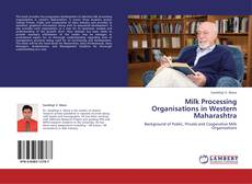 Bookcover of Milk Processing Organisations in Western Maharashtra
