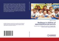 Resilience in children of separated/divorced parents kitap kapağı