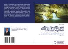 Bookcover of A Novel Neural Network Based Direction Of Arrival Estimation Algorithm