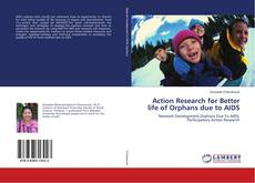 Action Research for Better life of Orphans due to AIDS的封面