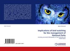 Bookcover of Implications of bird watching for the management of National Parks