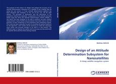 Bookcover of Design of an Attitude Determination Subsystem for Nanosatellites