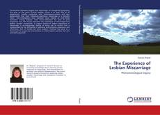 Bookcover of The Experience of Lesbian Miscarriage