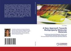 Bookcover of A New Approach Towards Multiproperty Molecular Materials