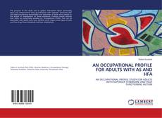 Bookcover of AN OCCUPATIONAL PROFILE FOR ADULTS WITH AS AND HFA