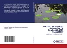 Bookcover of AN EXPLORATION AND DISCOVERY OF COMPASSIONATE LEADERSHIP