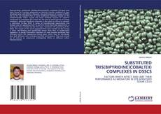Bookcover of SUBSTITUTED TRIS(BIPYRIDINE)COBALT(II) COMPLEXES IN DSSCS
