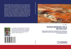 Bookcover of WATER BANKING ON A BETTER DAY