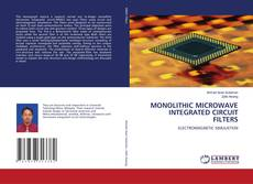 Bookcover of MONOLITHIC MICROWAVE INTEGRATED CIRCUIT FILTERS