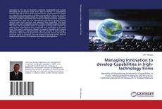 Bookcover of Managing Innovation to develop Capabilities in high-technology Firms