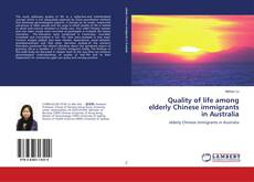 Bookcover of Quality of life among elderly Chinese immigrants in Australia