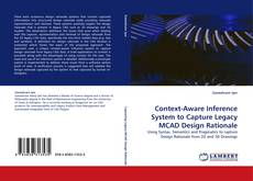 Portada del libro de Context-Aware Inference System to Capture Legacy MCAD Design Rationale