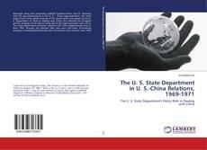 Portada del libro de The U. S. State Department in U. S.-China Relations, 1969-1971