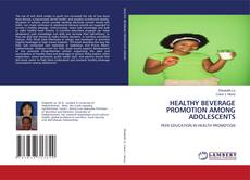 Bookcover of HEALTHY BEVERAGE PROMOTION AMONG ADOLESCENTS