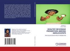 Borítókép a  HEALTHY BEVERAGE PROMOTION AMONG ADOLESCENTS - hoz