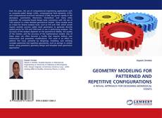 Bookcover of GEOMETRY MODELING FOR PATTERNED AND REPETITIVE CONFIGURATIONS