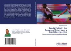 Bookcover of Sports Policy in the European Union from a Cypriot perspective