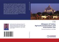 Bookcover of Glimpses of Indian Agricultural Education and Information Use