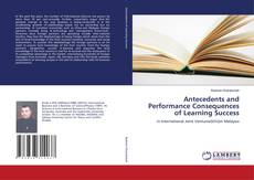 Bookcover of Antecedents and Performance Consequences of Learning Success