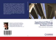 Hygrothermal Effects on Interface Fracture of FRP Bonded Concrete kitap kapağı