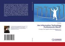 Bookcover of Are Information Technology Professionals Moral?