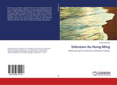Bookcover of Unknown Ku Hung-Ming