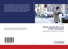 Couverture de Media, Health Risk, and Public Perception
