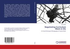 Bookcover of Negotiating Curriculum Work in ESL