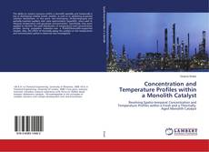 Bookcover of Concentration and Temperature Profiles within a Monolith Catalyst