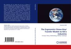 Bookcover of The Ergonomics ''Know-How'' Transfer Models to IDC''s Industries