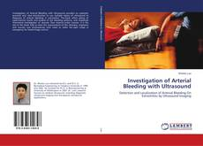 Investigation of Arterial Bleeding with Ultrasound kitap kapağı