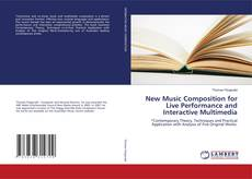 Bookcover of New Music Composition for Live Performance and Interactive Multimedia