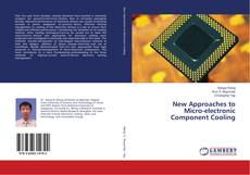 Bookcover of New Approaches to Micro-electronic Component Cooling