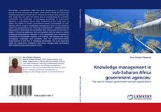 Bookcover of Knowledge management in sub-Saharan Africa government agencies: