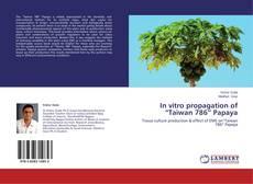 "Copertina di In vitro propagation of ""Taiwan 786"" Papaya"