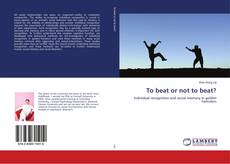 Bookcover of To beat or not to beat?