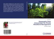 Bookcover of Geographic Data Intervention for Private Woodland Management