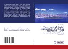 Bookcover of The Overuse of English Existentials by EFL College Learners in Taiwan